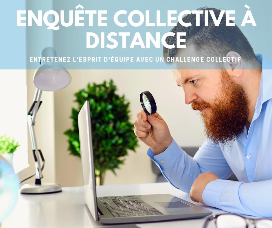 Enquête collective à distance